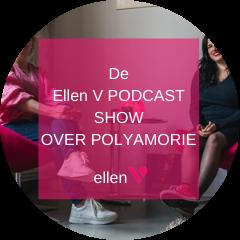 De Ellen V PODCAST show OVER POLYAMORIE